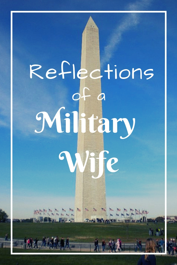 Reflections of a military wife - Find out how being the military made our lives better.
