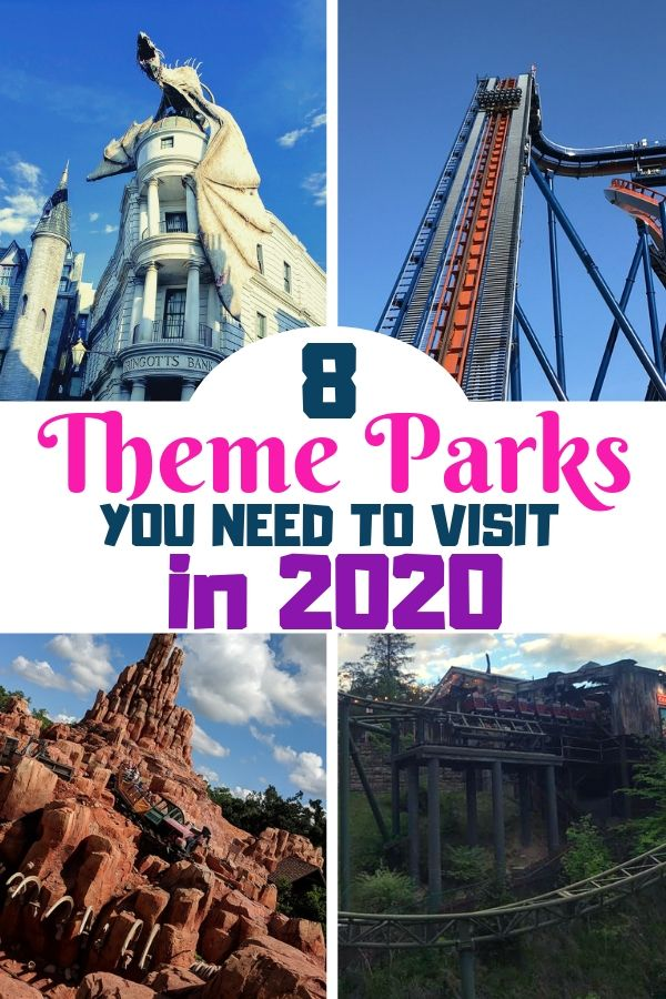 Long image with text - 8 theme parks you need to visit in 2020. Image includes pictures of Universal Studios Escape from Gringotts, Magic Kingdom Big Thunder Mountain,