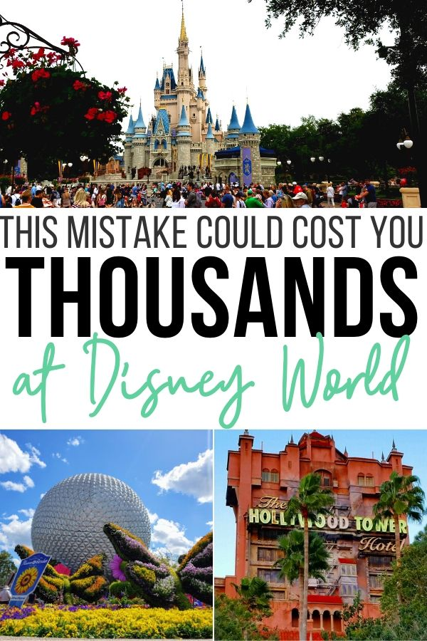 This mistake could cost you thousands at Disney World. Images Magic Kingdom, Epcot and Hollywood Tower of Terror.