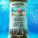 Missing Snail poster from the SpongeBob Movie trailer