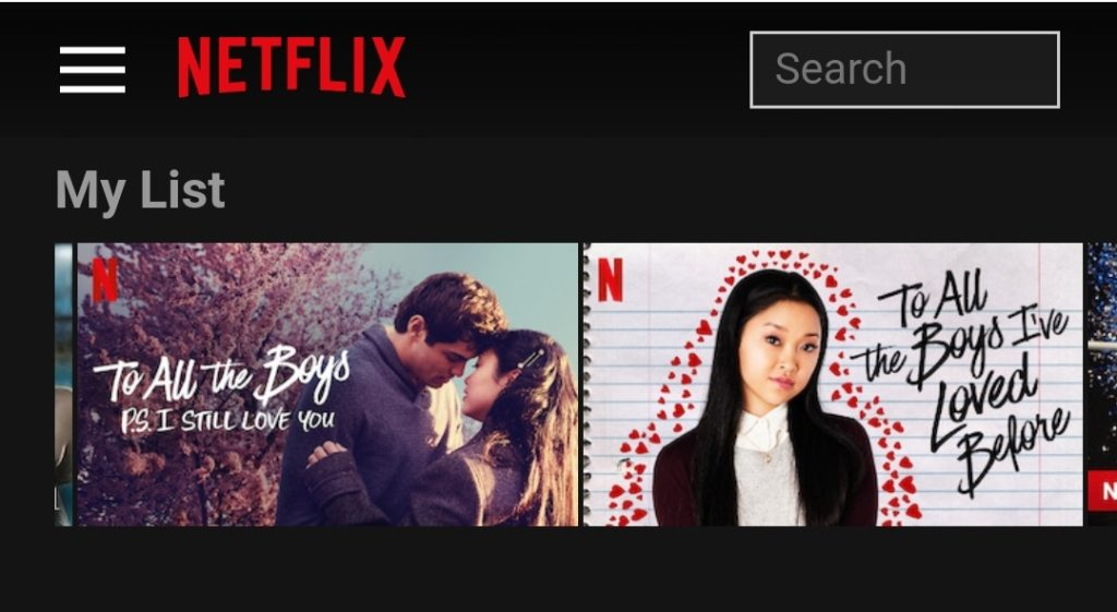 To All the Boys I've Loved Before and To All the Boys: I Still Love You are two Noah Centineo Netflix original movies.